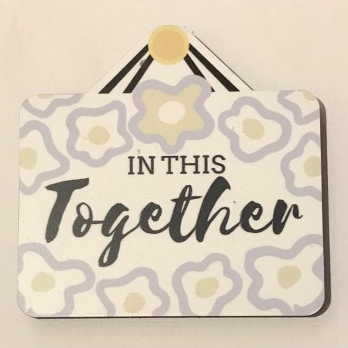 magnet saying in this together