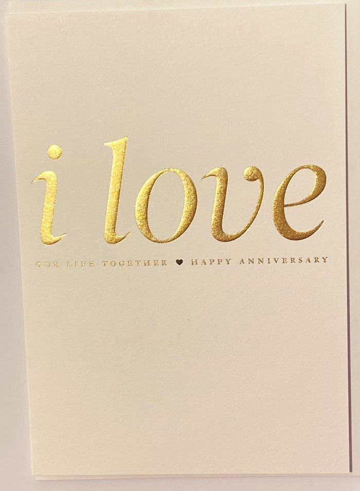 I _love _Our _Life _Together _Happy _Anniversary_Card