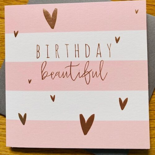 pink and white striped card with Birthday Beautiful Message and gold love heart
