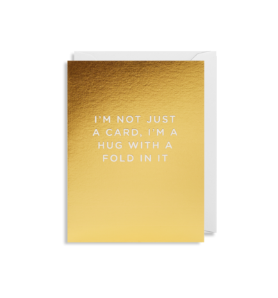 small card with message I'm not just a card but a hug with a fold in it