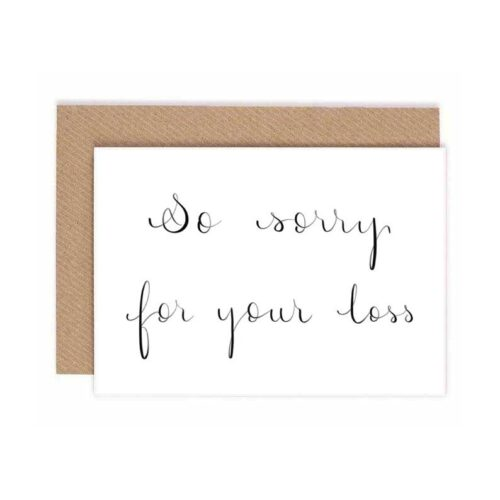 calligraphy black and white card with message so sorry for your loss